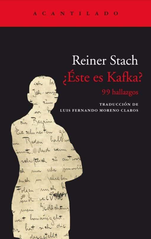¿Este es Kafka? 99 hallazgos' (Reiner Stach): El 7 de abril en librerías