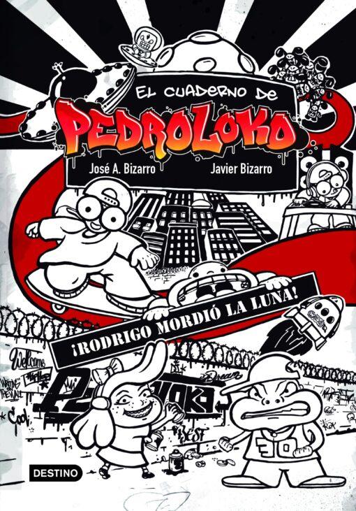 El cuaderno de Pedroloko: Rodrigo mordió la luna es el libro juvenil más molón, flipante y actual que puedes pillarte.