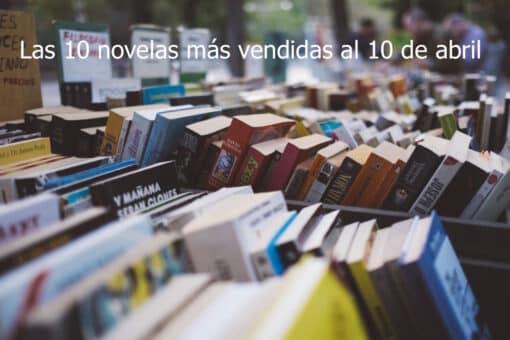 Las 10 novelas más vendidas al 10 de abril