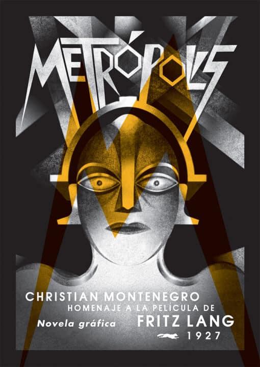 Metrópolis. Homenaje a la película de Fritz Lang, de Christian Montenegro.