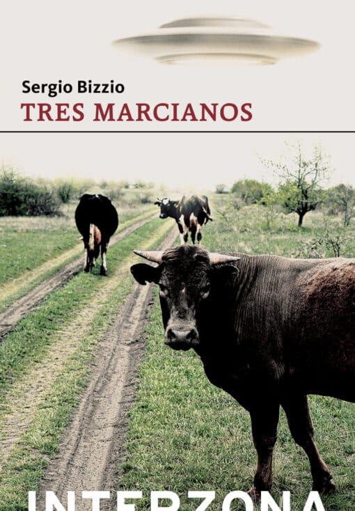 Tres marcianos, de Sergio Bizzio