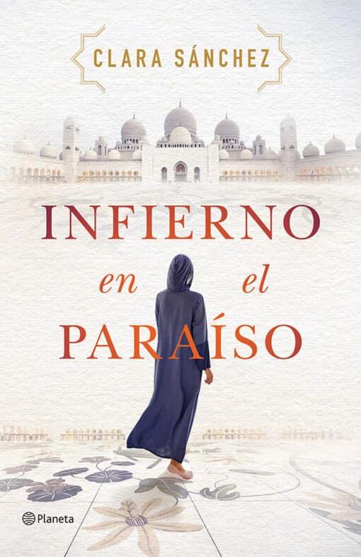 Lo nuevo de Clara Sánchez «Infierno en el paraíso»