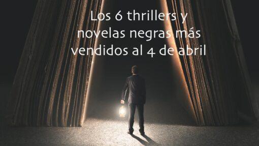 Los 6 thrillers y novelas negras más vendidos al 4 de abril