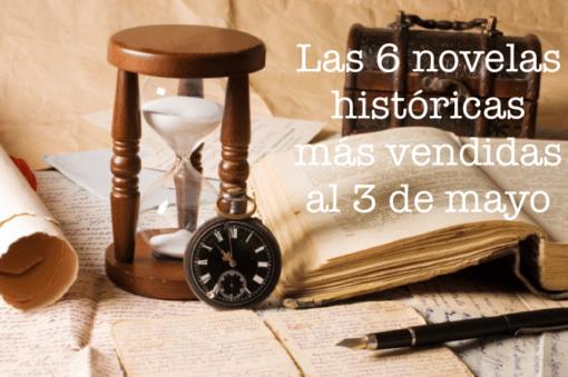 Las 6 novelas históricas más vendidas al 3 de mayo