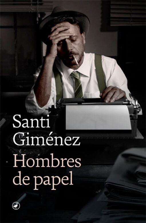 Hombres de papel, de Santi Giménez