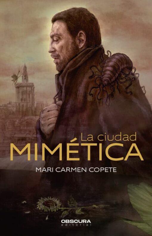 La ciudad mimética, de Mari Carmen Copete