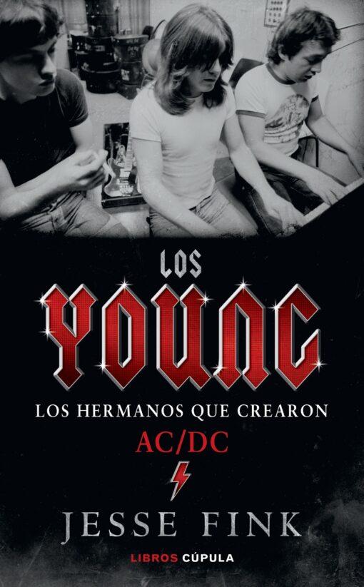 Los Young. Los hermanos que crearon AC/DC, de Jesse Fink