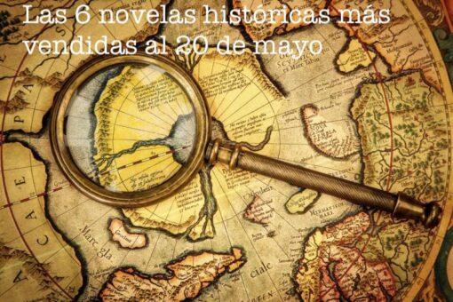 Las 6 novelas históricas más vendidas al 20 de mayo