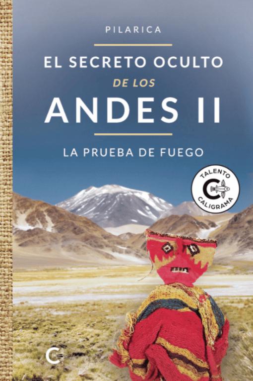 El secreto oculto de los Andes II – La prueba de fuego, de Pilarica