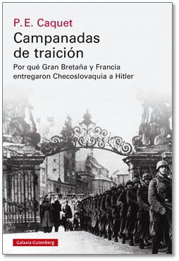 Campanadas de traición Por qué Gran Bretaña y Francia entregaron Checoslovaquia a Hitler de P. E. Chaquet