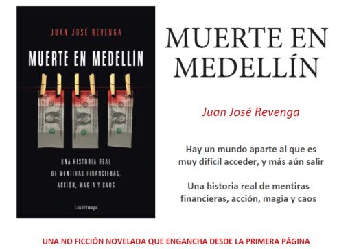 """""""Muerte en Medellín"""", de Juan José Revenga:  Una historia real de mentiras financieras, acción, magia y caos"""