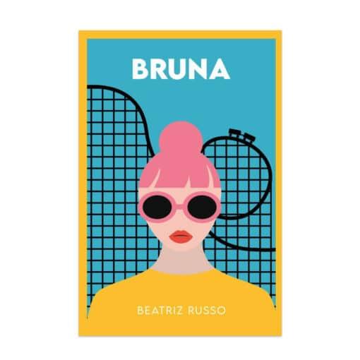 Bruna:  El debut novelístico audaz y sin complejos de una autora sorprendente.