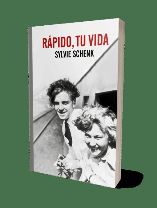 Rápido, tu vida Sylvie Schenk