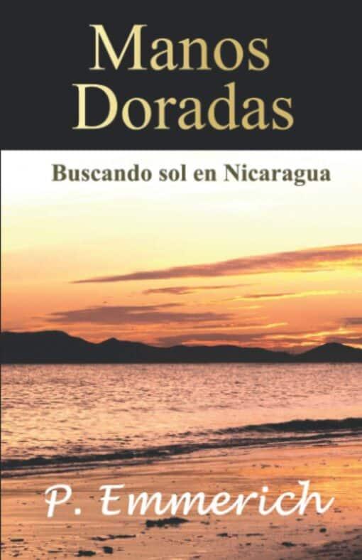 Manos doradas: buscando sol en Nicaragua, de Paula Emmerich