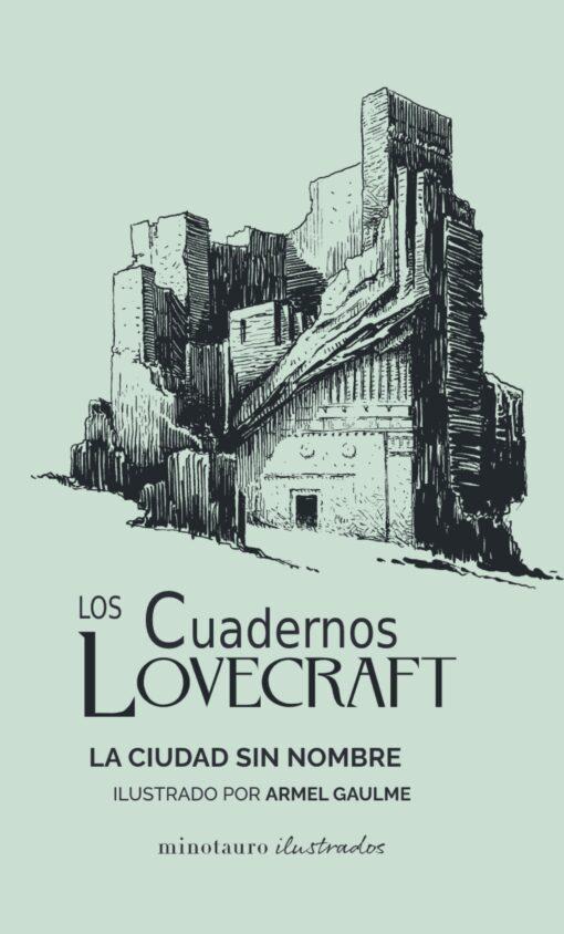 Los cuadernos de Lovecraft. La ciudad sin nombre, de H. P. Lovecraft/ Armel Gaulme