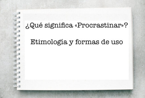 ¿Qué significa «Procrastinar»?