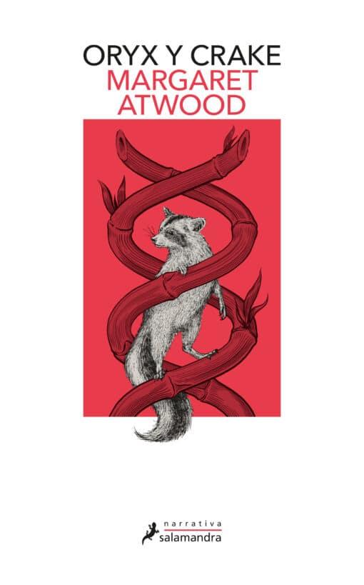 ORYX Y CRAKE, primera entrega de la trilogía de Margaret Atwood sobre el fin del mundo