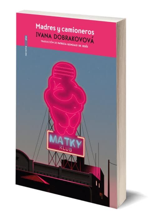 Madres y camioneros de Ivana Dobrakovová