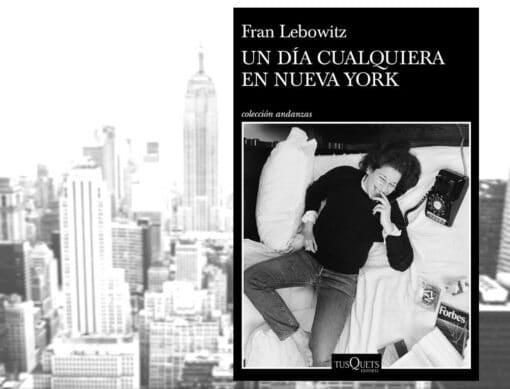 FRAN LEBOWITZ - Un día cualquiera en Nueva York