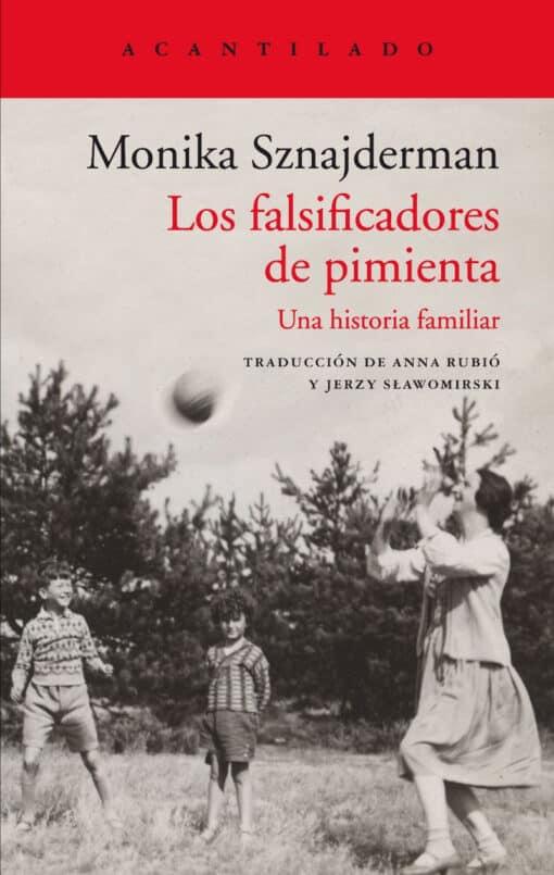 Monika Sznajderman - Los falsificadores de pimienta Una historia familiar