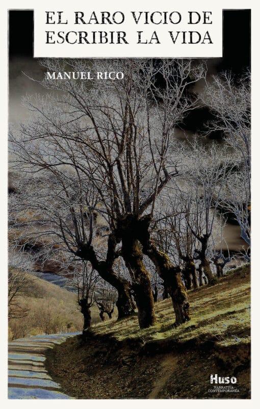 """Vivir para contarlo: """"El raro vicio de escribir la vida"""", el último libro de Manuel Rico"""