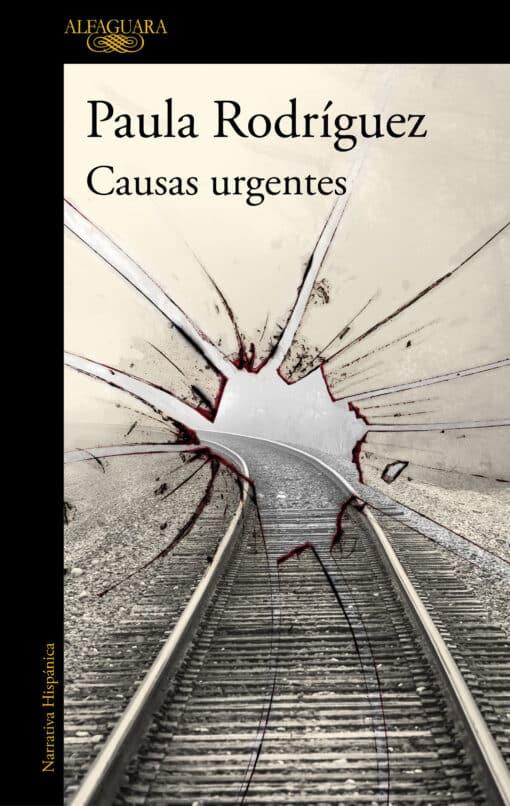 Alfaguara publica el 8 de julio Causas urgentes de Paula Rodríguez, la nueva revelación de la novela negra argentina.