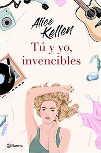 Tú y yo, invencibles, de Alice Kellen