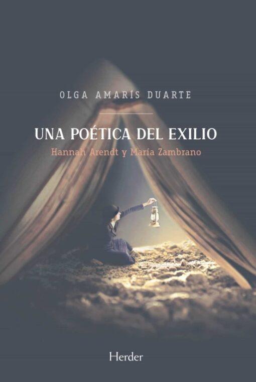 Olga Amaris Duarte: Una poética del exilio (Annah Arendt y María Zambrano)
