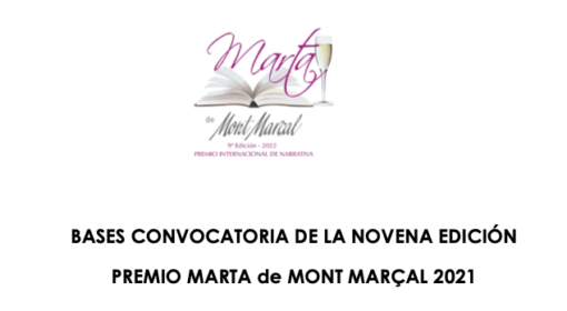 Premio Internacional de Narrativa Marta de Mont Marçal, (2022), un premio creado por mujeres, para mujeres.