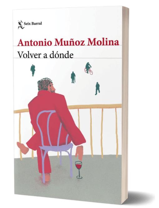 Antonio Muñoz Molina: Volver a dónde