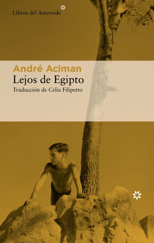 Lejos de Egipto, el mejor libro de André Aciman