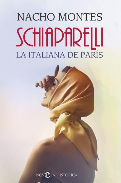 Schiaparelli. La italiana de París, la azarosa existencia de la diseñadora italiana