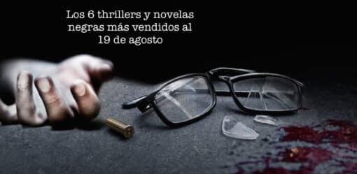 Los 6 thrillers y novelas negras más vendidos al 19 de agosto