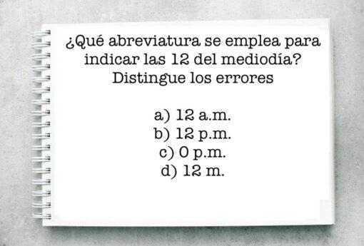 Ortografía: ¿Qué abreviatura se emplea para indicar las 12 del mediodía? Distingue los errores