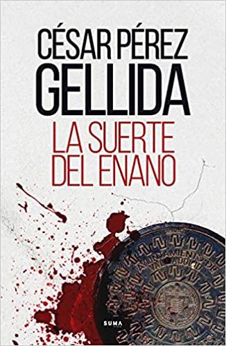 La suerte del enano, de César Pérez Gellida