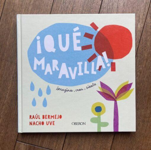 Nuestra recomendación de hoy: ¡Qué maravilla! de Raúl Bermejo y Nacho Uve