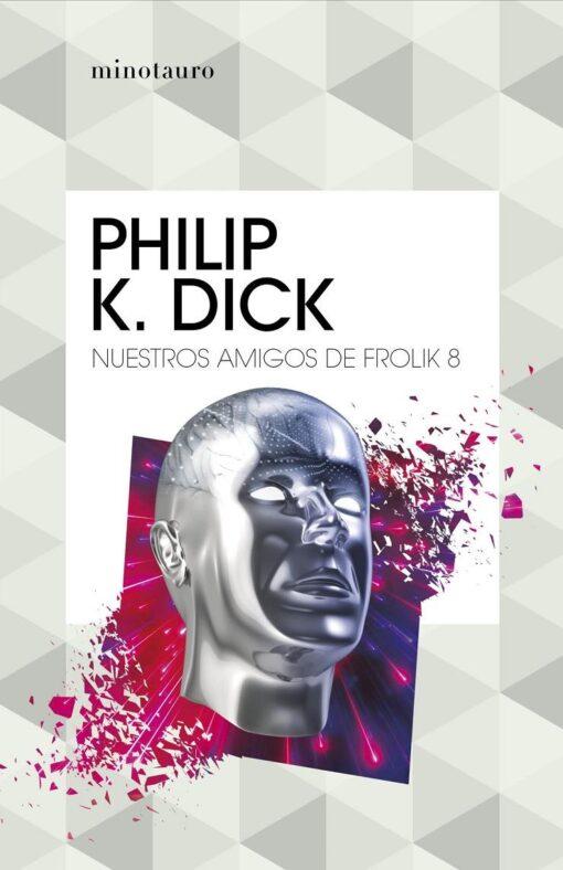 Nuestros amigos de Frolik 8, de Philip K. Dick