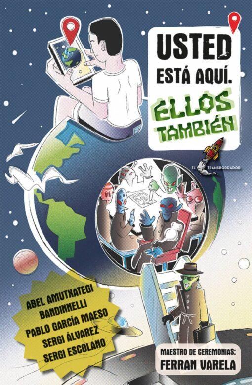 Usted está aquí. Ellos también, de Abel Amutxategi, Bandinelli, Pablo García Maeso, Sergi Álvarez y Sergi Escolano.