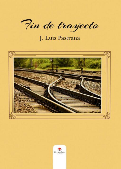 Fin de trayecto, de J. Luis Pastrana