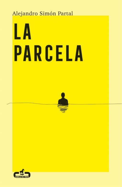 «Un libro demoledor. Una novela que no está de moda.» La parcela de Alejandro Simón Partal