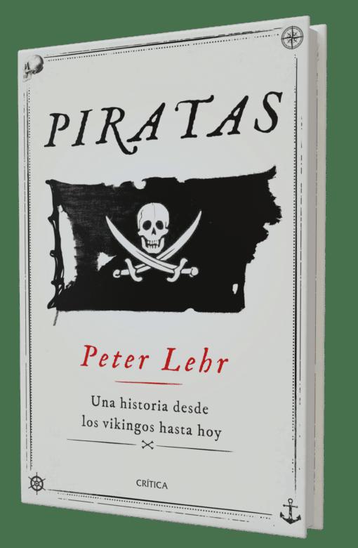 Piratas de Peter Lehr: Una historia desde los vikingos hasta hoy