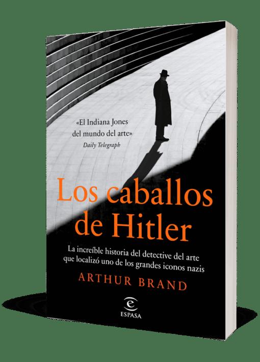 Los caballos de Hitler - Arthur Brand