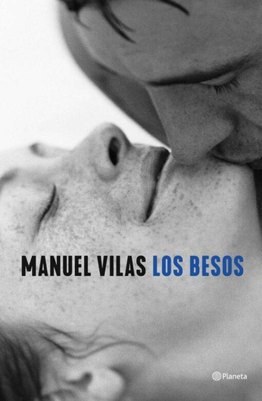 Los besos de Manuel Vilas: La reseña