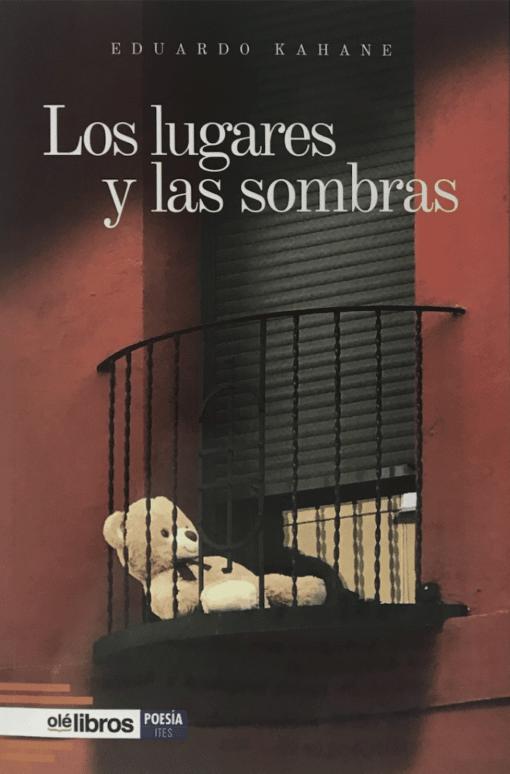 Los lugares y las sombras: Poesía de Eduardo Kahane