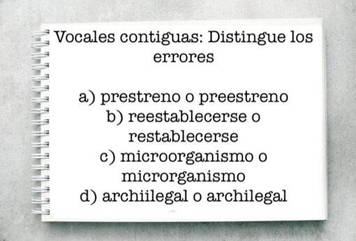 Vocales contiguas: Distingue los errores