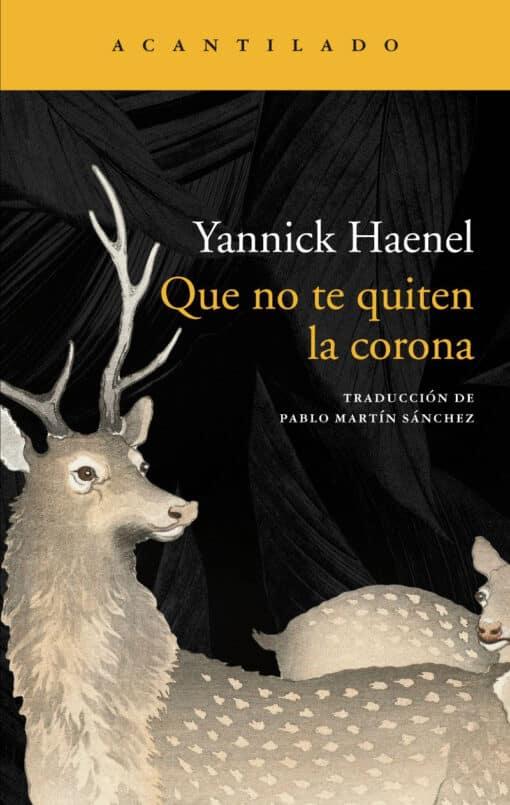 Yannick Haenel Que no te quiten la corona