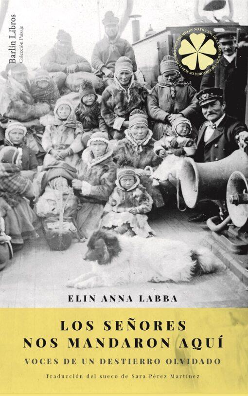 Los señores nos mandaron aquí, de Elin Anna Labba. Un relato periodístico que recupera la odisea humana del pueblo Sami