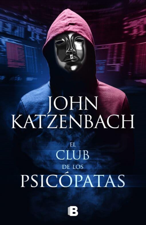 La nueva novela de John Katzenbach, maestro del suspense psicológico y autor superventas de El psicoanalista