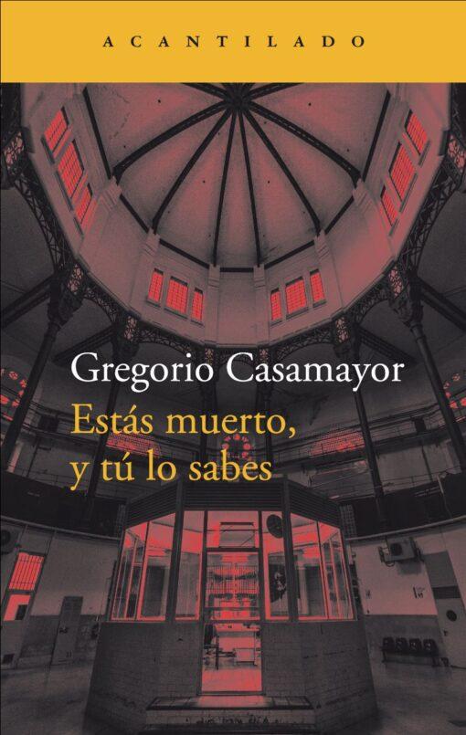 Estás muerto, y tú lo sabes de Gregorio Casamayor